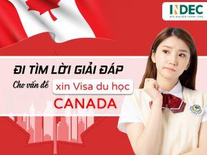 Đi tìm lời giải đáp cho vấn đề xin Visa tại Canada